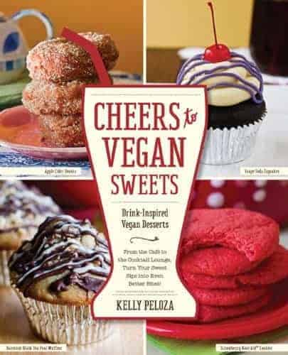 Cheers to Vegan Sweets!: Drink-Inspired Vegan Desserts