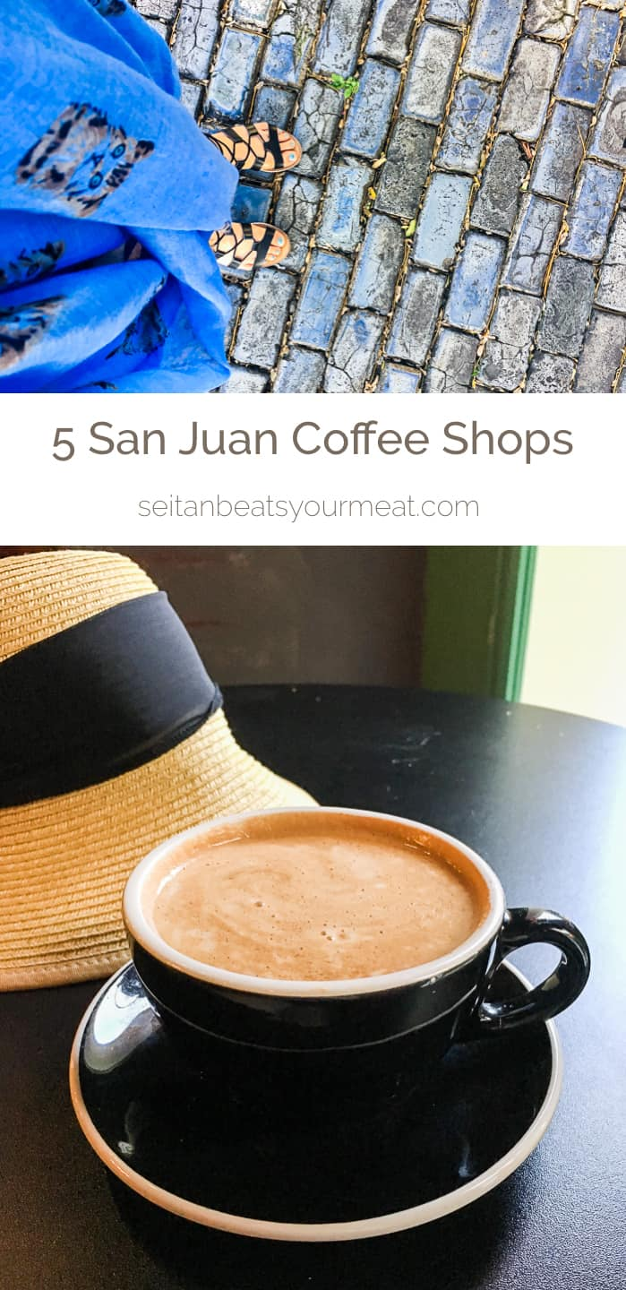 5 Coffee Shops to Visit in San Juan, Puerto Rico | Seitan Beats Your Meat