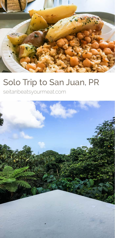 Solo Travel in San Juan, Puerto Rico | Seitan Beats Your Meat