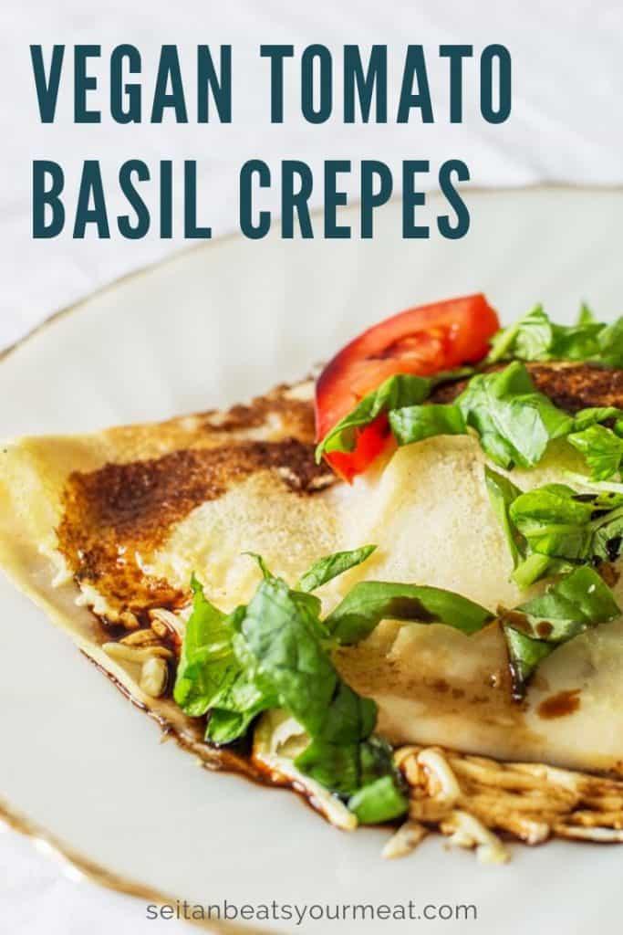 Close up photo of tomato basil vegan crepe