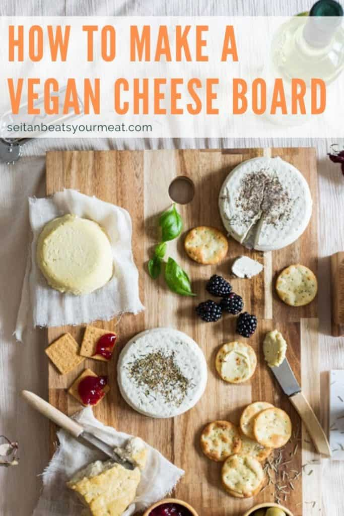"Overhead image of cheese board with text ""How to make a vegan cheese board"""