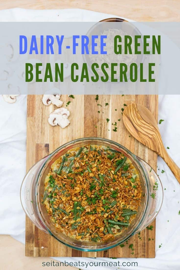 "Overhead image of green bean casserole with text ""Dairy-Free Green Bean Casserole"""
