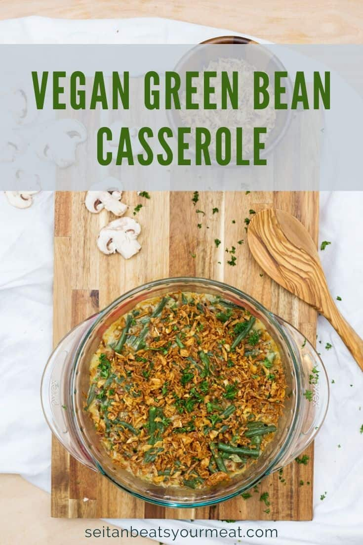 "Overhead image of green bean casserole with text ""Vegan Green Bean Casserole"""