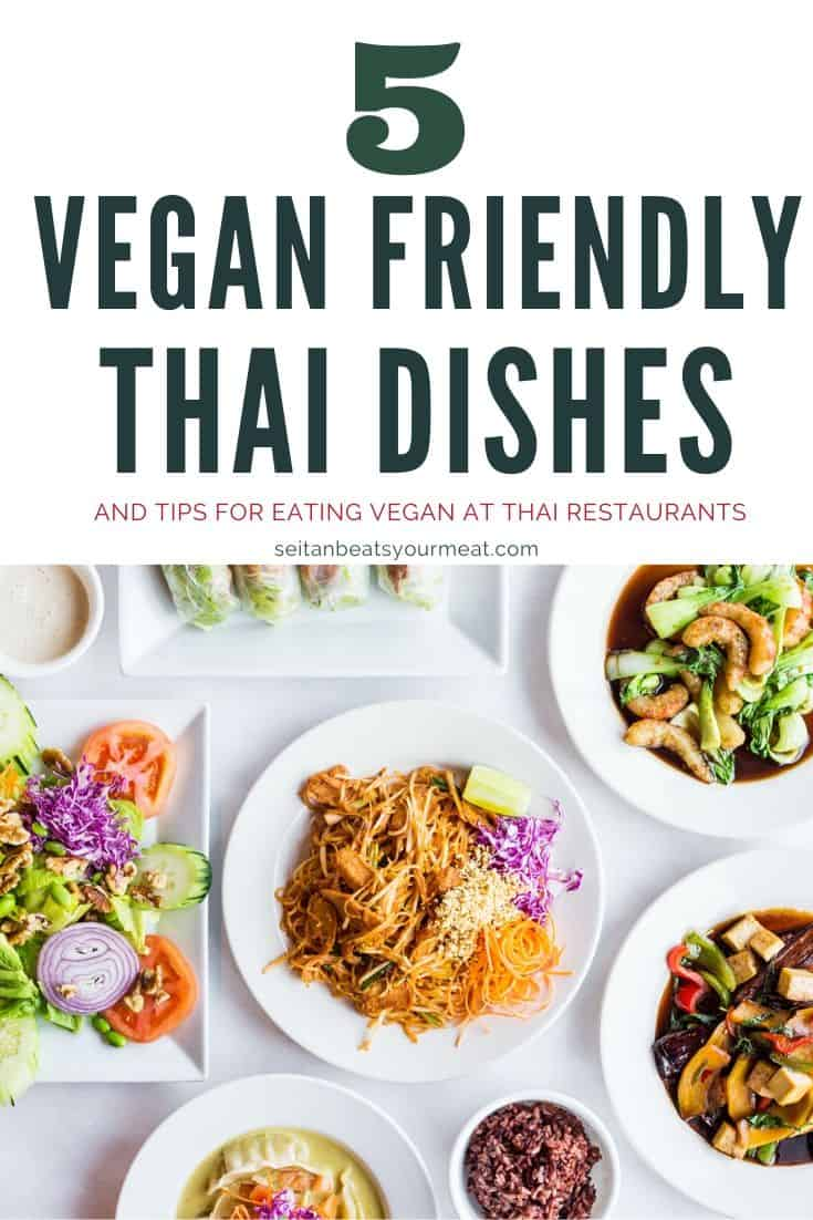 "Overhead photo of Thai dishes with text ""5 Vegan Friendly Thai Dishes"""