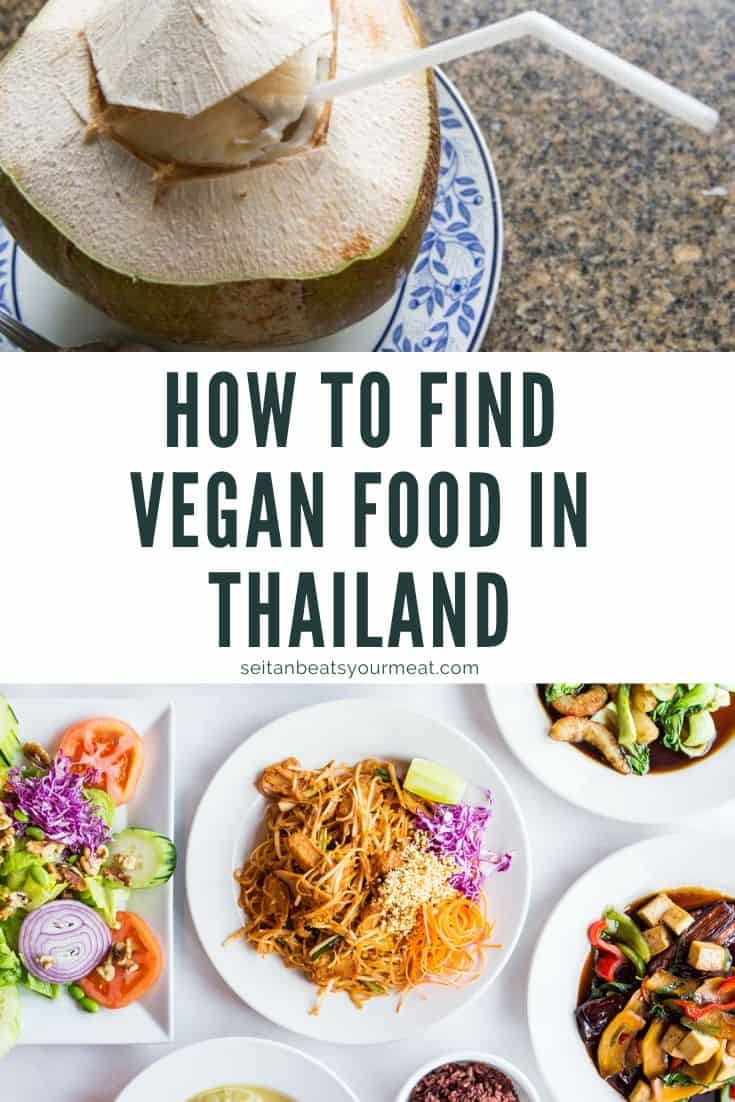 "Overhead photo of Thai dishes and a coconut with text ""How to Find Vegan Food in Thailand"""