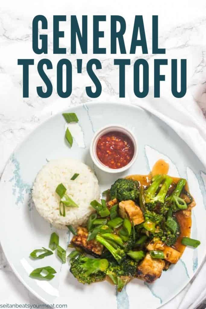 """Overhead photo of tofu and broccoli with rice and text """"General Tso's Tofu"""""""
