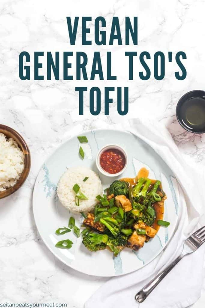 "Overhead photo of tofu and broccoli with rice and text ""Vegan General Tso's Tofu"""