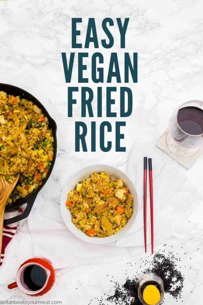 """Bowl of fried rice with red chopsticks with glass of wine with text """"Easy Vegan Fried Rice"""""""