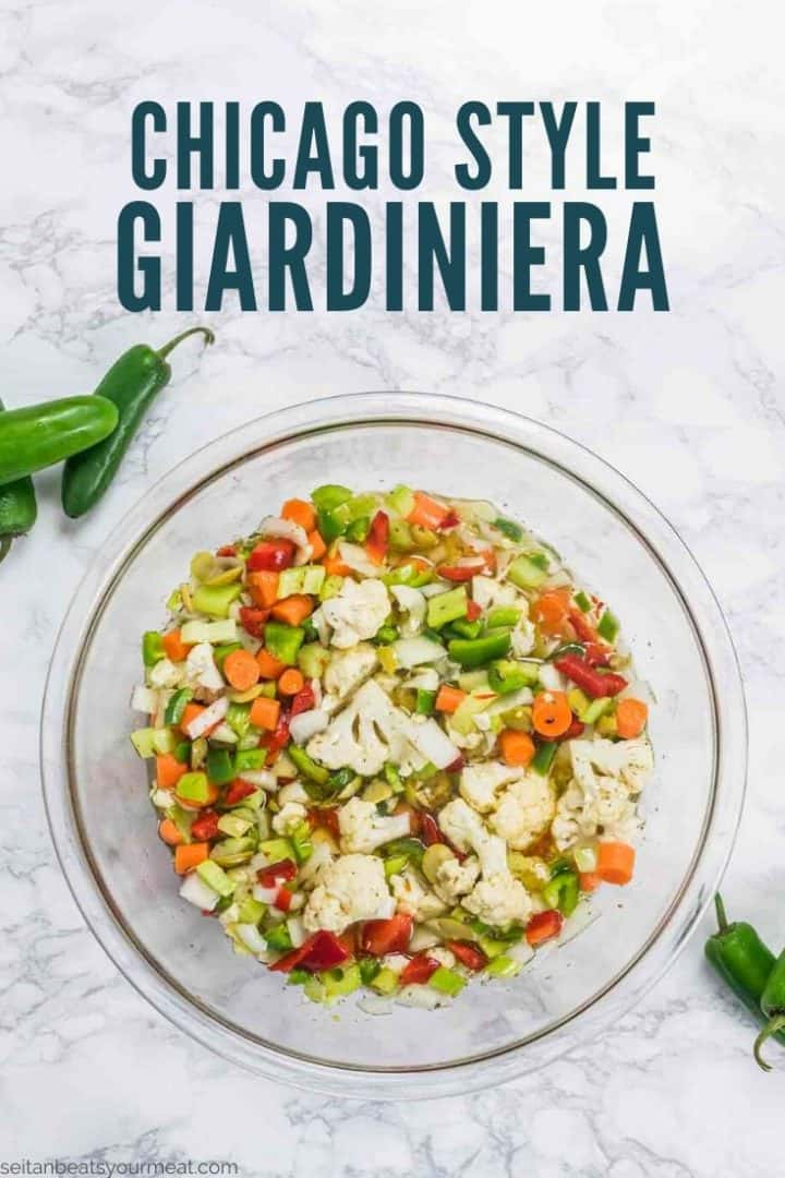 """Bowl of pickled vegetables with text """"Chicago Style Giardiniera"""""""