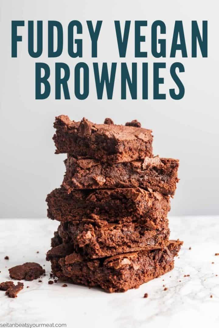 "Tall stack of brownies with text ""Fudgy Vegan Brownies"""