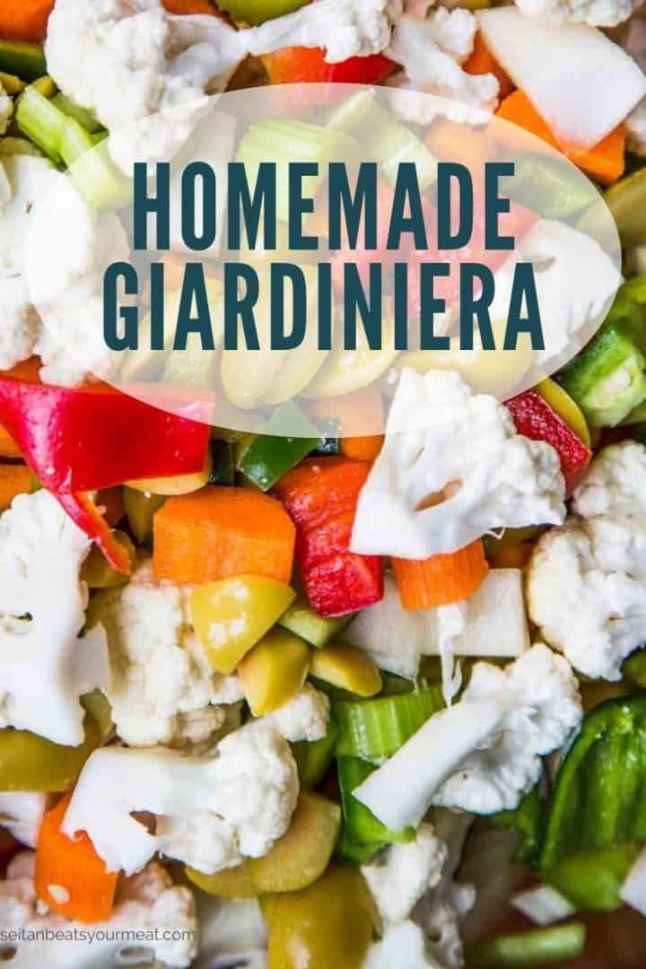 "Close up of chopped mixed vegetables with text ""Homemade Giardiniera"""