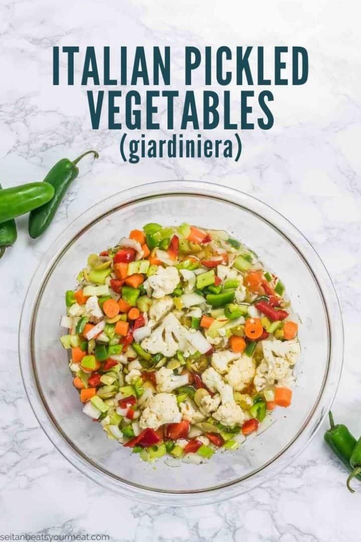 "Bowl of giardiniera with text ""Italian Pickled Vegetables (giardiniera)"""