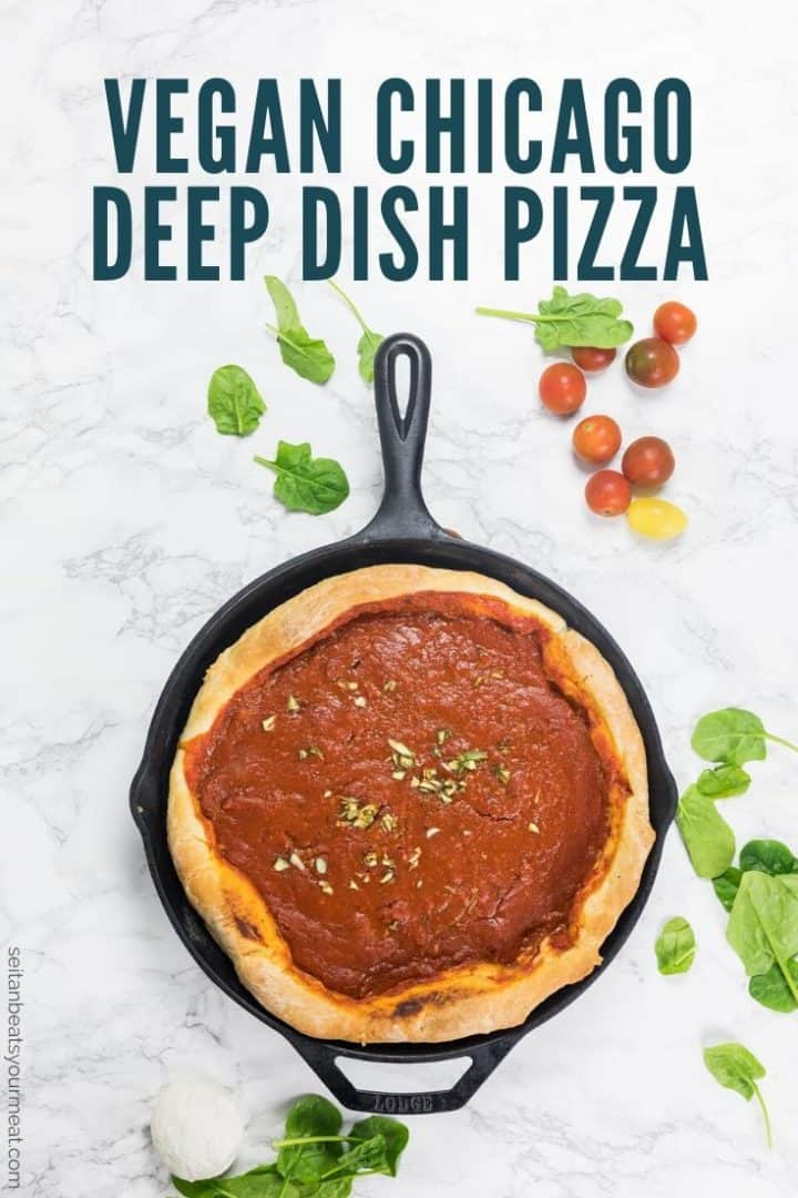 "Deep dish pizza baked in a cast iron pan on marble counter with text ""Vegan Chicago Deep Dish Pizza"""
