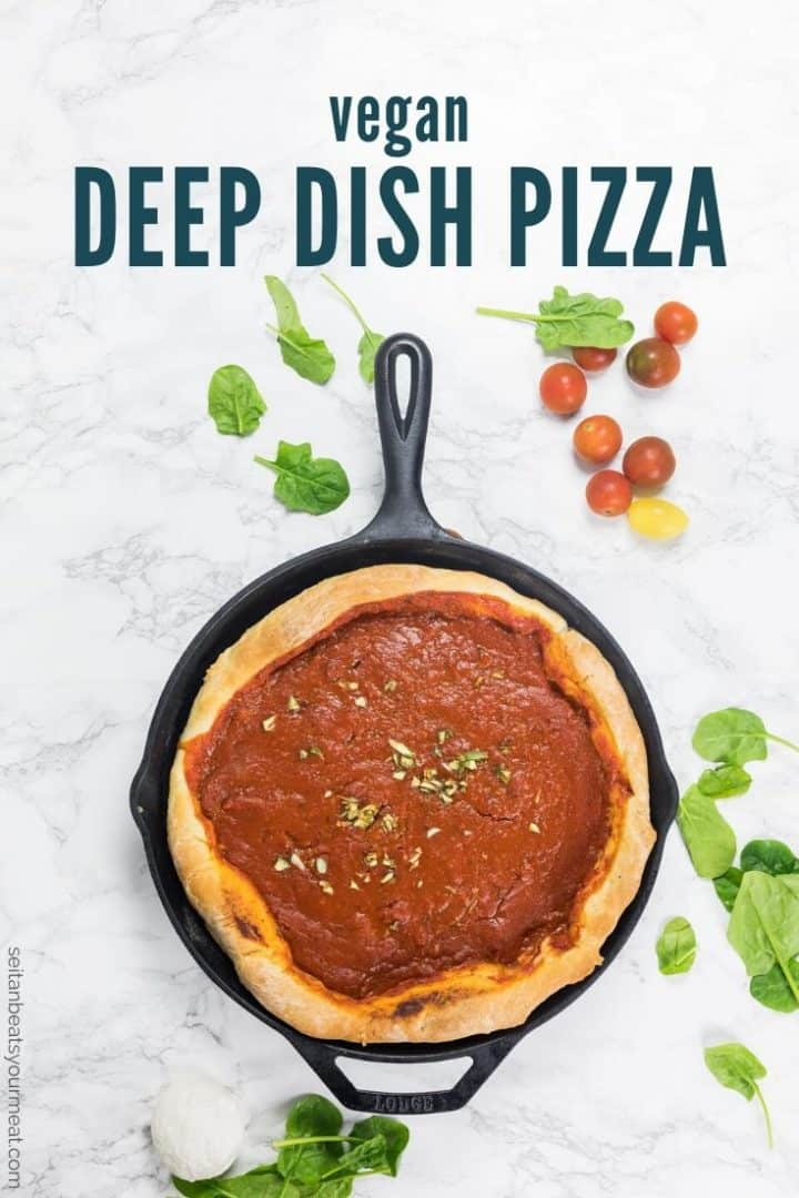 "Deep dish pizza baked in a cast iron pan on marble counter with text ""Vegan Deep Dish Pizza"""