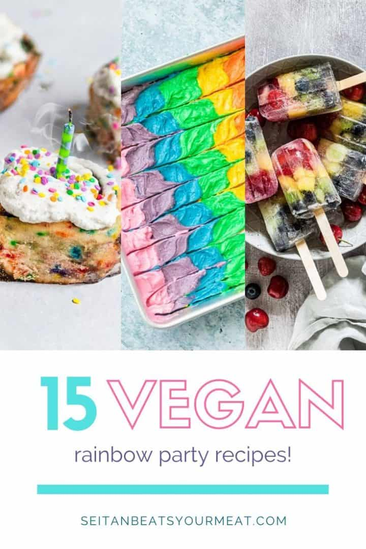 "Colorful cinnamon rolls, rainbow cake, and fruit popsicles with text ""15 Vegan Rainbow Party Recipes"""