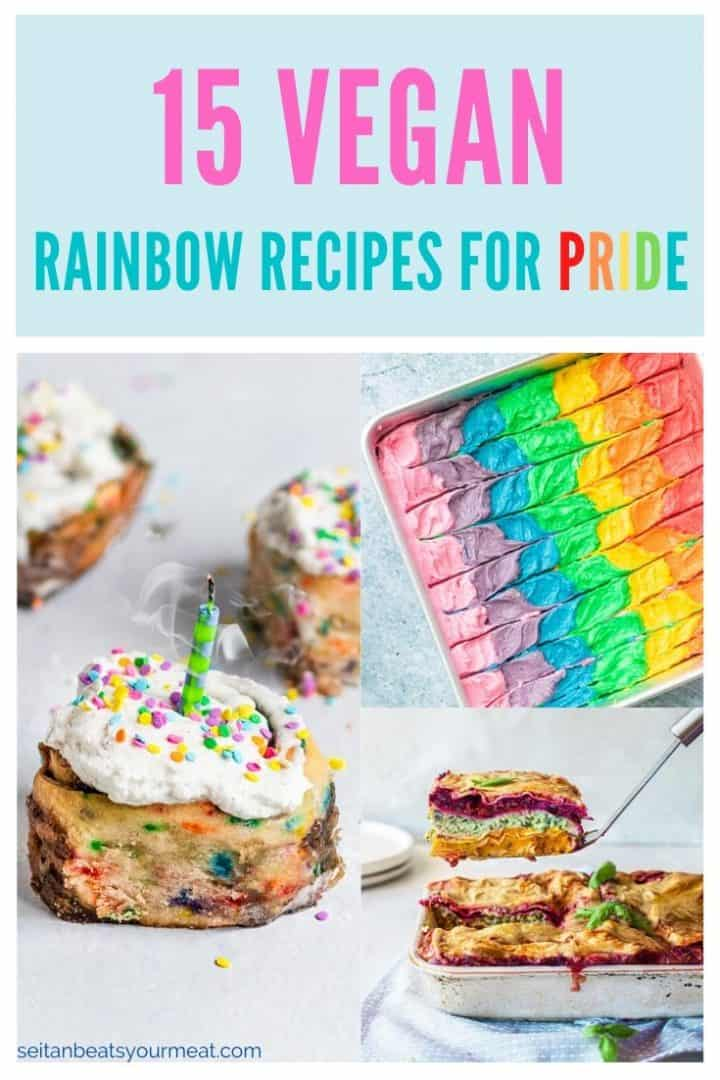"Cinnamon rolls with sprinkles, rainbow cake, and lasagna with text ""15 Vegan Rainbow Recipes for Pride"""