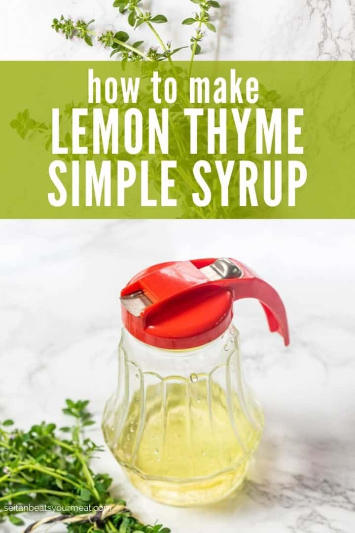 """Glass syrup dispenser partially filled with simple syrup with text """"How to Make Lemon Thyme Simple Syrup"""""""