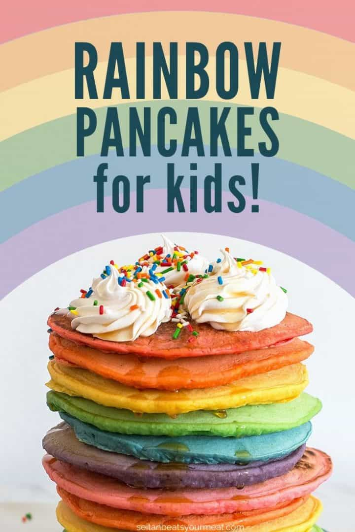 "Tall stack of colorful pancakes with whipped cream and sprinkles with text ""Rainbow Pancakes for Kids!"""