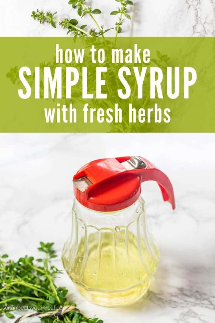 "Glass syrup dispenser partially filled with simple syrup with text ""How to Make Simple Syrup with fresh herbs"""