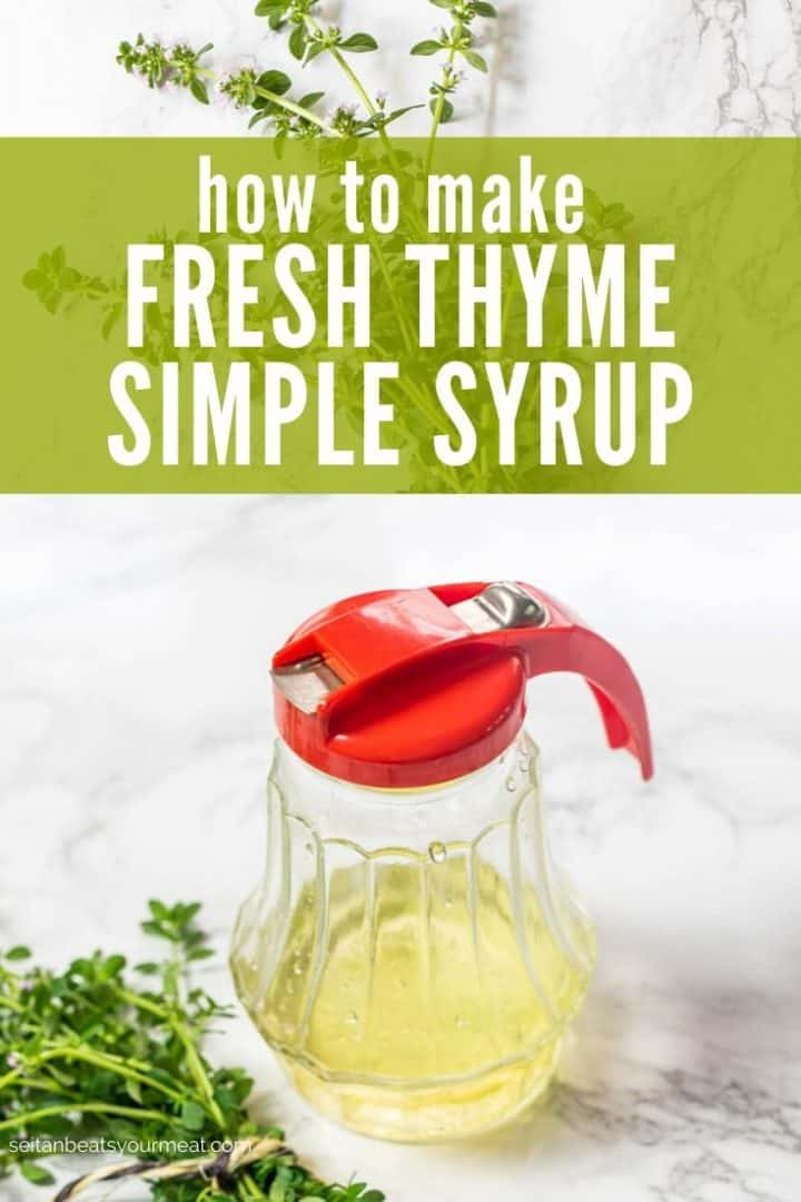 """Glass syrup dispenser partially filled with simple syrup with text """"How to Make Fresh Thyme Simple Syrup"""""""