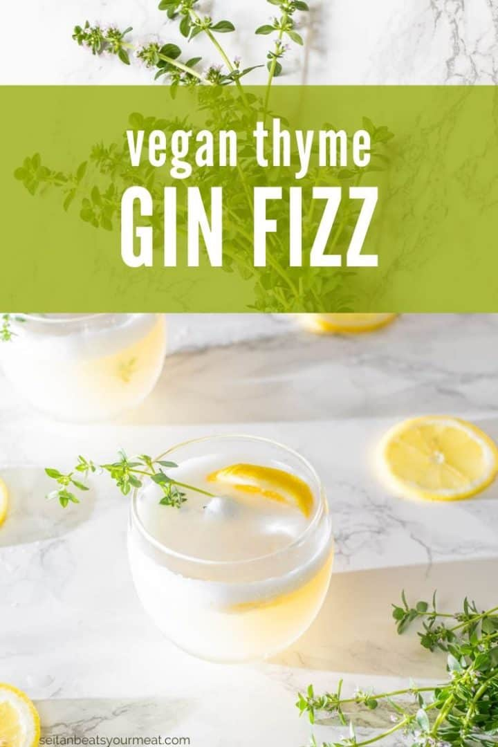 """Gin fizz cocktail with lemon slices and thyme with text """"vegan thyme gin fizz"""""""