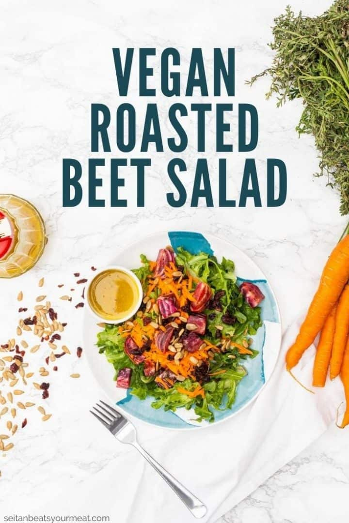 """Plated salad with dressing and veggies with text """"Vegan Roasted Beet Salad"""""""