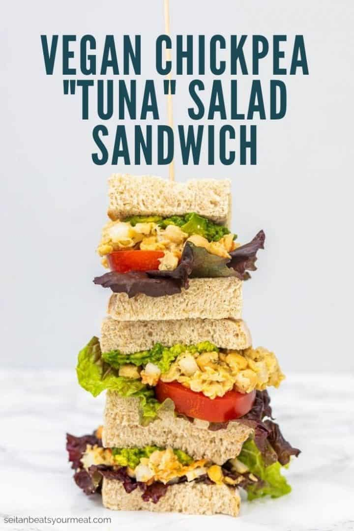 """Stack of 3 sandwiches with text """"Vegan Chickpea Tuna Salad Sandwich"""""""