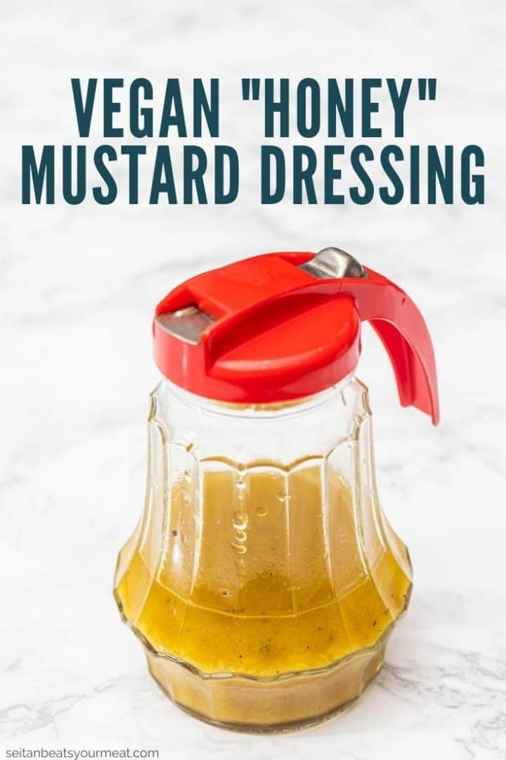 """Glass pouring jar with text """"Vegan Honey Mustard Dressing"""""""