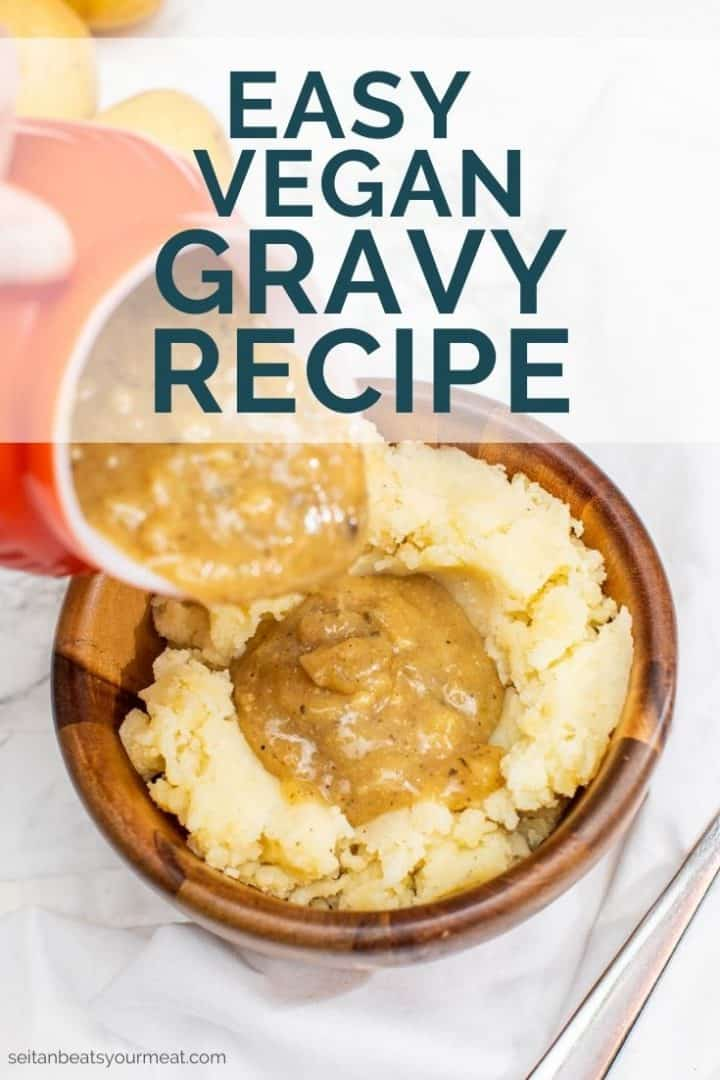 "Gravy being poured into bowl of mashed potatoes with text ""Easy Vegan Gravy Recipe"""