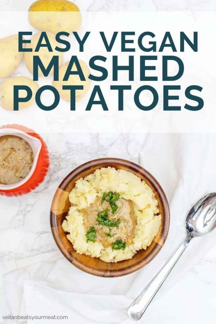 """Bowl of mashed potatoes and gravy with text """"Easy Vegan Mashed Potatoes"""""""