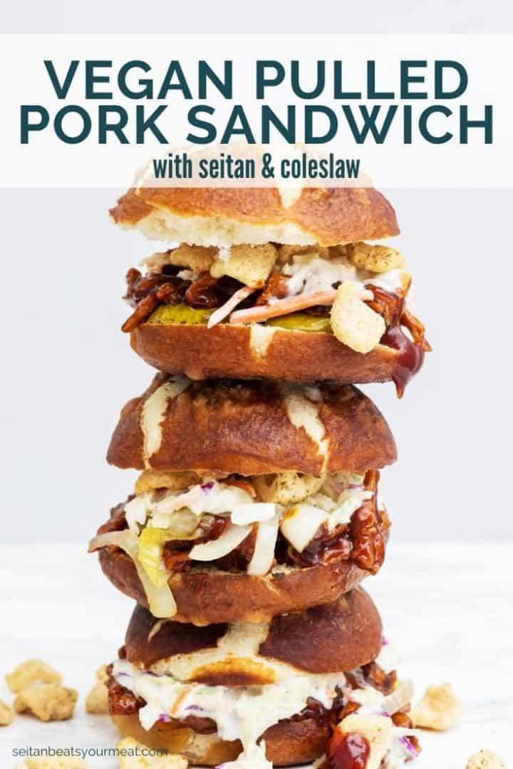 "Tall stack of 3 barbecue sandwiches with text ""Vegan Pulled Pork Sandwich with seitan and coleslaw"""