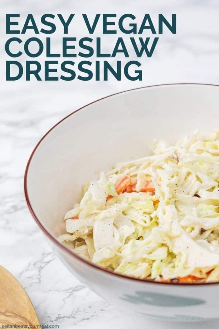 "Bowl of coleslaw with text ""Easy Vegan Coleslaw Dressing"""