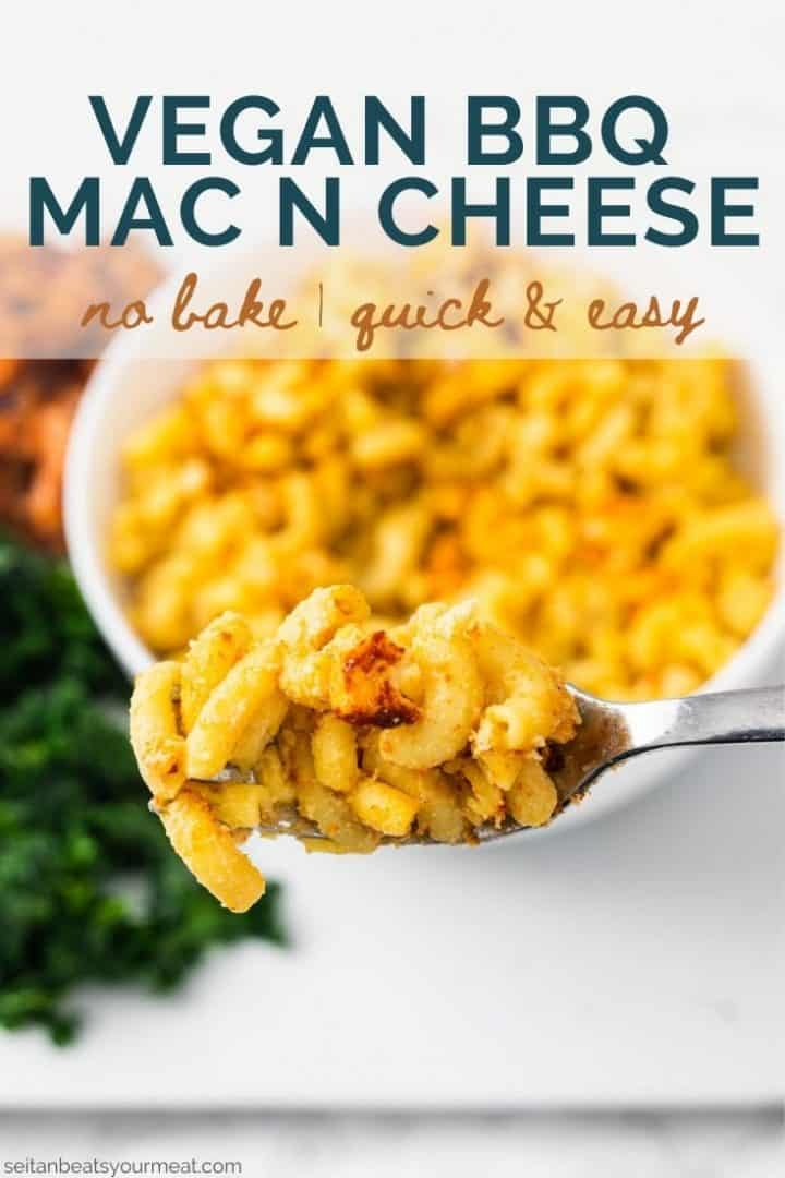 """Forkful of mac n cheese with bowl in background with text """"Vegan BBQ Mac n Cheese - No Bake 