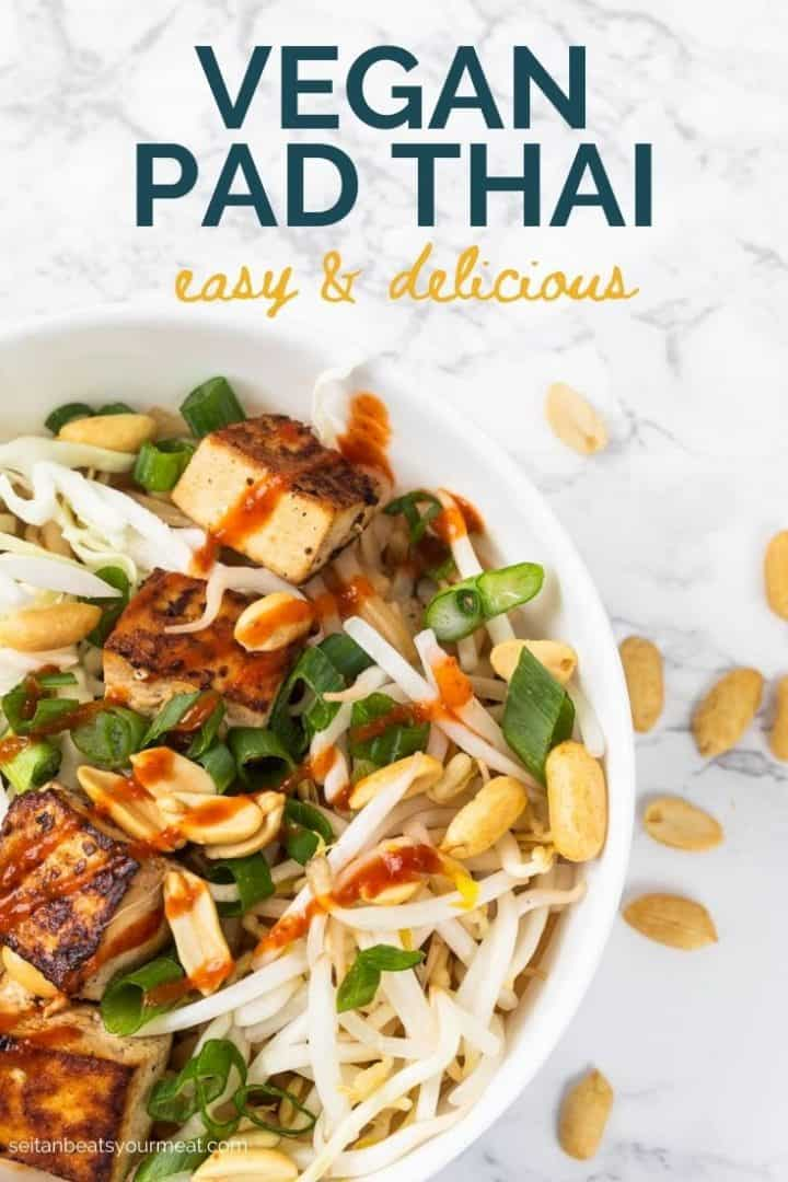 "Close up of bowl of pad thai with text ""vegan pad thai easy & delicious"""