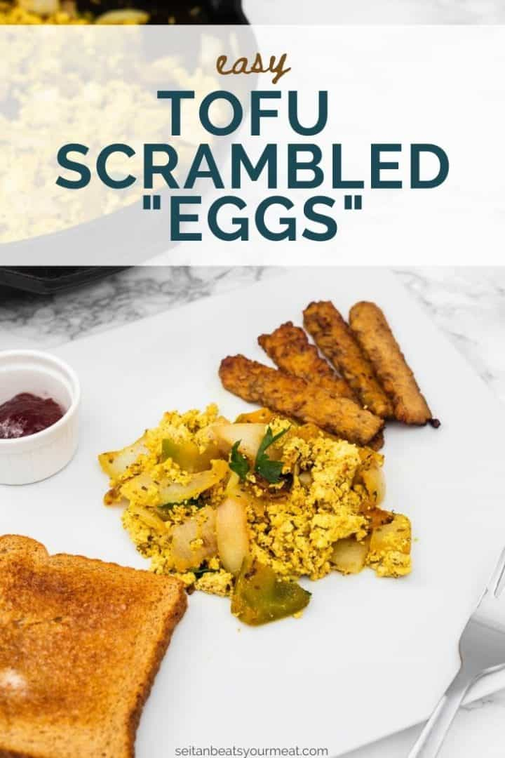 """Plate of tofu scramble with tempeh bacon and toast with text """"Easy Tofu Scrambled Eggs"""""""