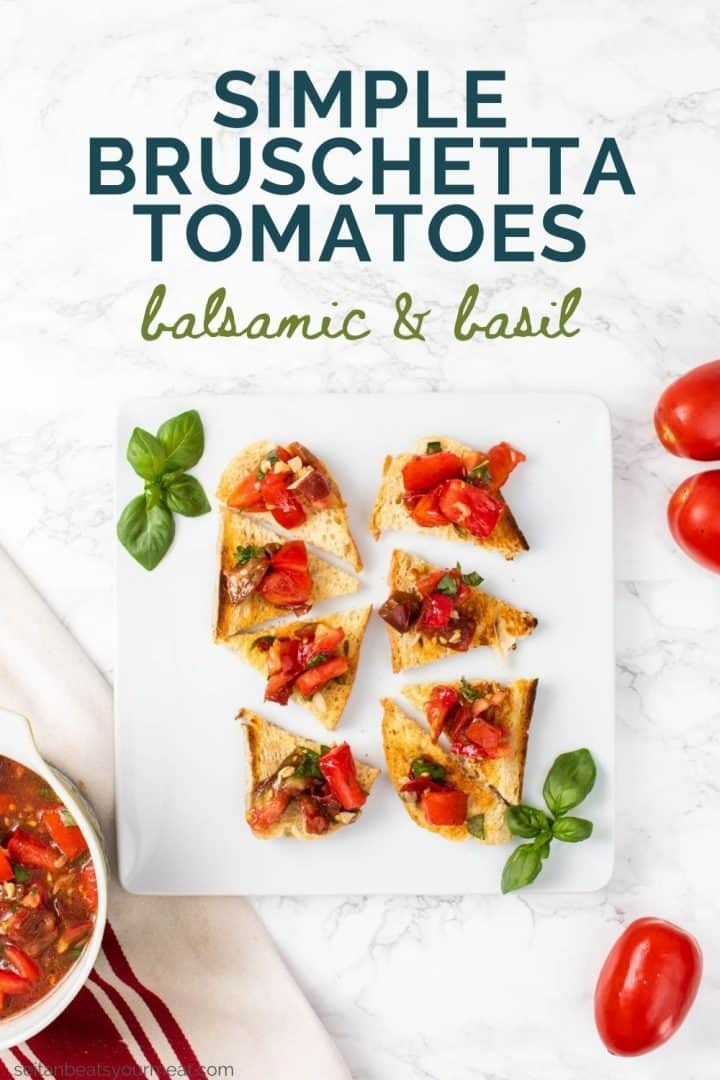 """Pieces of toast with tomato bruschetta and text """"Simple Bruschetta Tomatoes balsamic & basil"""""""